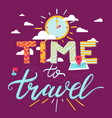 time to trave quote hand drawn lettering vector image