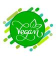 vegan logo concept sign handwritten vector image vector image
