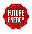 future energy label or sticker vector image