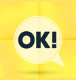 ok speech bubble isolated on yellow note paper vector image