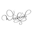 weekend text on white background hand drawn vector image vector image