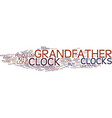 Grandfather clocks recapture the magic build your vector image