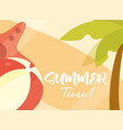 hello summer banner beach ball starfish palm vector image vector image