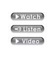watch listen video buttons vector image vector image