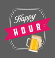 happy hour design vector image vector image