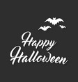 happy halloween lettering holiday vector image vector image