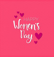 happy women day background pink greeting card with vector image vector image