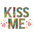 word kiss me decorative zentangle object vector image