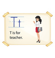 A letter T for teacher vector image vector image