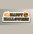 happy halloween with pumpkins sticker vector image