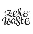 lettering words - zero waste vector image