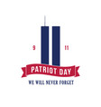 patriot day september 11 2001 design template vector image vector image