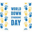 world down syndrome day greeting card with hands vector image vector image