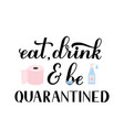 funny quarantine quote typography poster vector image vector image