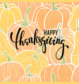 happy thanksgiving hand drawn calligraphy brush vector image vector image