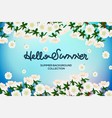 hello summer card with flowers background and vector image