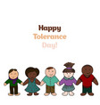 international day for tolerance picture for your vector image vector image
