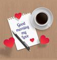 quote good mornig my love vector image vector image