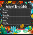 school timetable or lesson schedule on chalkboard vector image