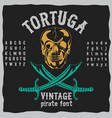 tortuga vintage pirate font poster vector image vector image