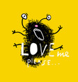 ask for love crazy monster greeting card vector image
