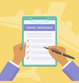 travel insurance policy with hands and clipboard vector image vector image