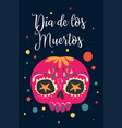 dia de los muertos mexican day dead set vector image