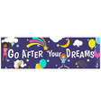 go after your dreams kids inspirational banner vector image vector image