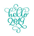 hello 2019 year handwritten numbers on banner vector image