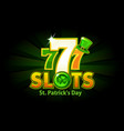 casino slot 777 for st patricks day vector image