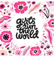girls run the world hand drawn lettering vector image