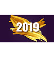 gold 2019 happy new year greeting card banner vector image