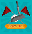 golf clubs ball and flag emblem vector image vector image