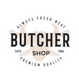 butcher shop label badge emblem butchery store vector image vector image