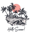 fashion palm scene for apparel hello summer poster vector image