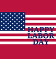 labor day holiday in the united state vector image vector image
