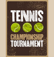 tennis typographical vintage grunge style poster vector image vector image