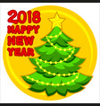 2018 happy new year poster with cristmas tree vector image