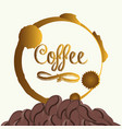 coffee beans fresh label vector image vector image