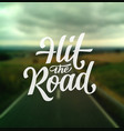 hit the road vector image vector image