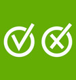 signs of choice of tick and cross in circles icon vector image vector image