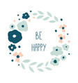 be happy round floral wreath vector image