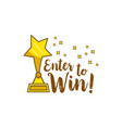 gold statuette star inscription enter to win vector image vector image