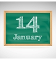 January 14 inscription in chalk on a blackboard vector image vector image