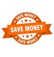 save money ribbon save money round orange sign vector image vector image