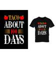 taco about 100 days teacher day t-shirt