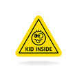 Kid inside fun sign Baby on board concept Car vector image vector image