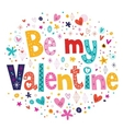 Be My Valentine retro typography lettering card vector image vector image