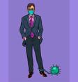 male businessman with coronavirus like a vector image vector image
