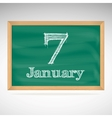 January 7 inscription in chalk on a blackboard vector image vector image